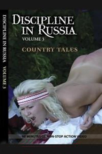 Discipline in Russia #3 - Country Tales (2013) DVDRip