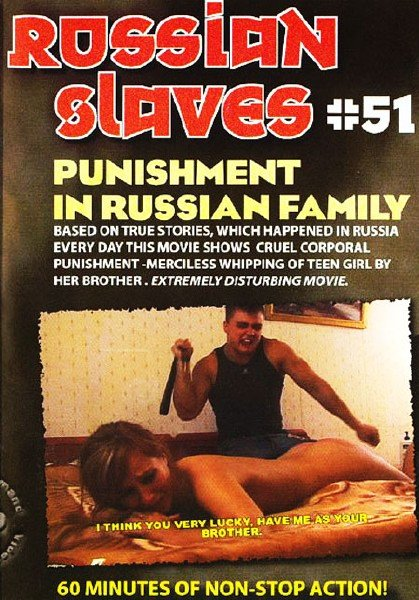Russian Slaves 51 - Punishments in Russian Family (2007) DVDRip